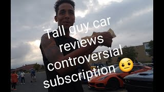 Everybody needs to chill    Tall Guy Car Reviews 4.99 Subscription!