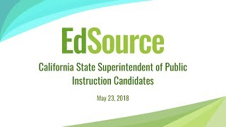 EdSource California State Superintendent of Public Instruction Candidate Forum