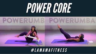 POWER CORE Ft. #LAMAMAFITNESS