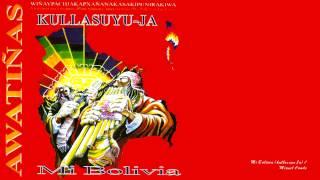 AWATIÑAS - Mi Bolivia (1997) HD // TAQUIRARI (Corrido)