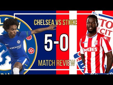 Chelsea 5-0 Stoke City Match Review LIVE || Willian EXCELS! || Drinkwater Golazo!