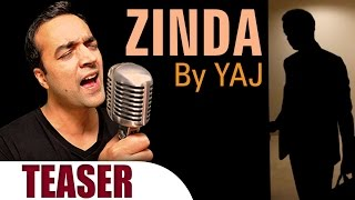 new hindi pop song 2017 zinda by yaj official teaser music video