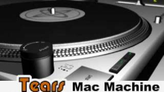 Tears - Mac Machine