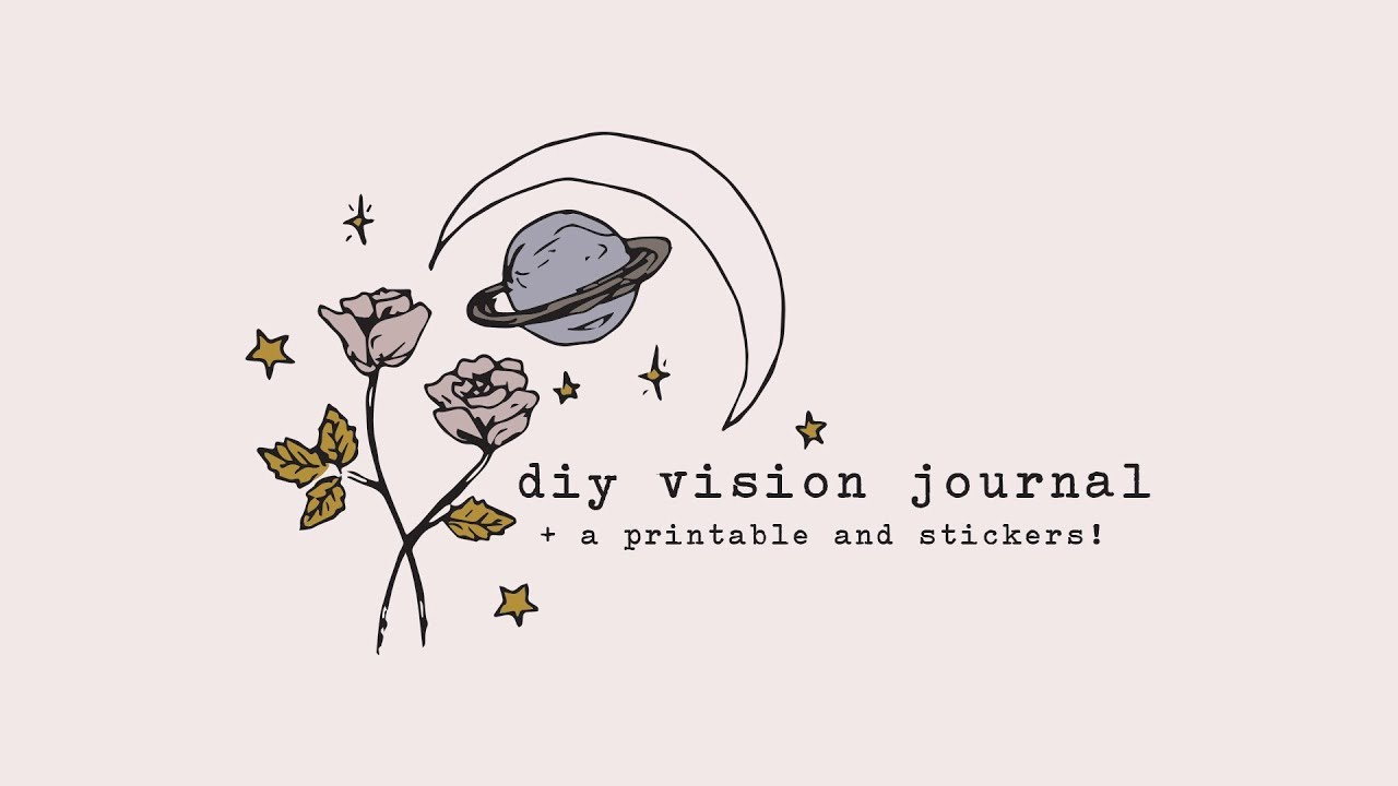 Diy Vision Journal Printable And Stickers