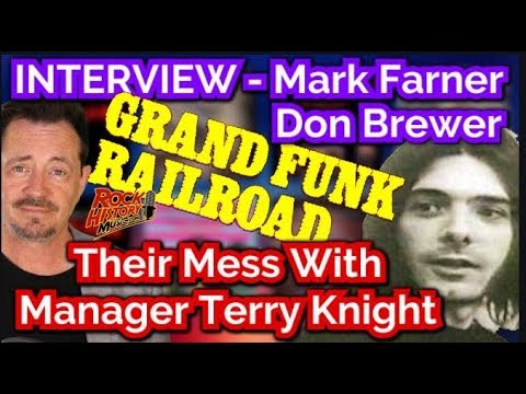 Grand Funk's Mess With Manager Terry Knight According to Mark Farner & Don Brewer