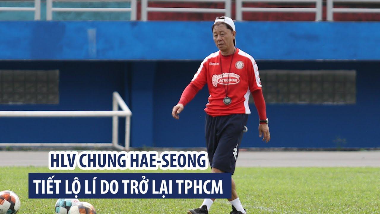 HLV Chung Hae-seong tiết lộ lí do trở lại, nhấn mạnh lãnh đạo không can thiệp vào chuyên môn