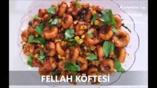 Fellah Köftesi Tarifi - Fellah Köftesi en iyi şekilde nasıl yapılır (Pratik Tarif)