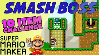 Smash Boss 10 Item Challenge  [SUPER MARIO MAKER]