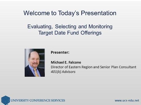 Evaluating, Selecting and Monitoring Target Date Fund Offerings