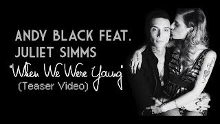 Andy Black feat. Juliet Simms - When We Were Young TEASER