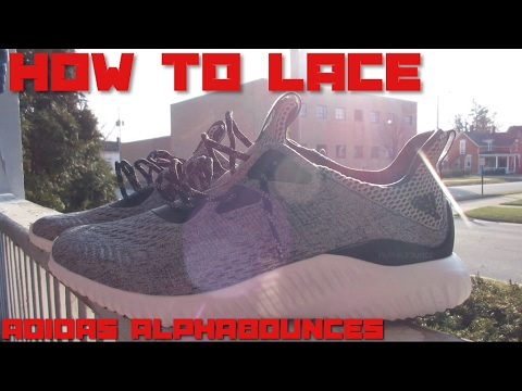 HOW TO LACE ADIDAS ALPHABOUNCES - YouTube