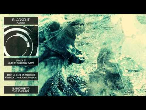 Blackout Podcast 37 Mixed by Black Sun Empire HQ [Official Channel] Drum & Bass