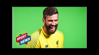 Liverpool transfer news: Alisson deal may stop Everton signing star - Sky Sports reporter