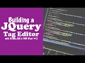 JQuery Tag Editor with HTML,CSS, JQuery and PHP (Part 1)