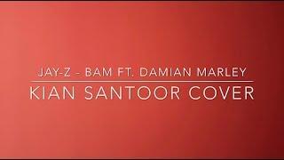 JAY-Z  - Bam ft Damian Marley (Santoor Cover) by Kian ?
