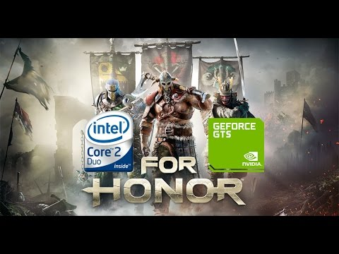 For Honor On A Low End PC | Core 2 Duo E8400 | GTS 450 | 4GB RAM (768p)