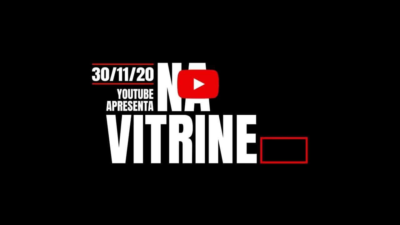 Na Vitrine | Hoje a partir das 17h