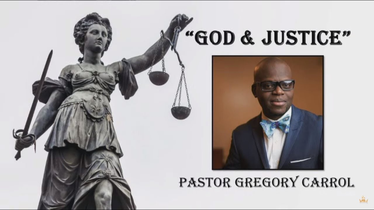 "2.15.20  ""God & Justice"" By Pastor Gregory Carrol"