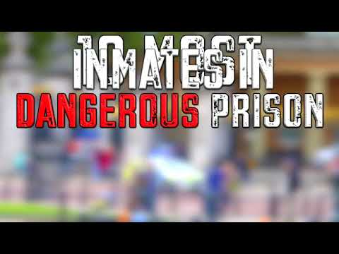 The most dangerous prisons in the world