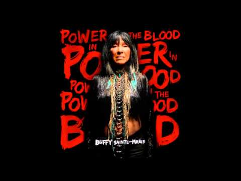 Buffy SainteMarie  Sing Our Own Song Power In The Blood 2015