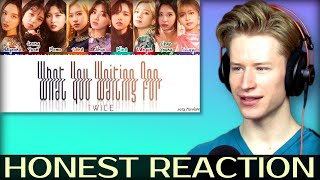 HONEST REACTION to TWICE (トゥワイス) - 'WHAT YOU WAITING FOR'