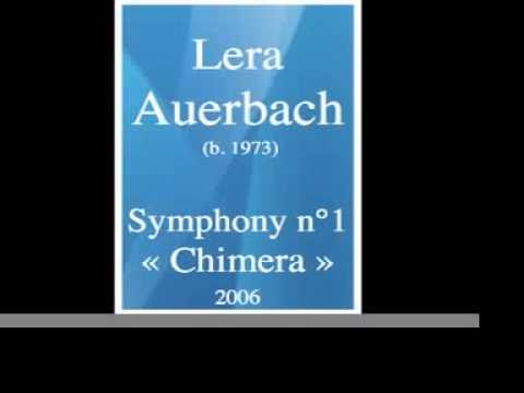 Lera Auerbach (b. 1973) : Symphony No. 1 « Chimera » (2006)