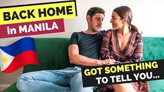 Back HOME in MANILA - there is something WE HAVE TO TELL YOU - Travel Vlog