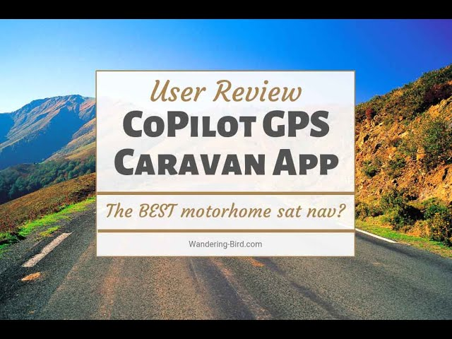 CoPilot Caravan GPS app Review - Best Motorhome SatNav for UK and Europe