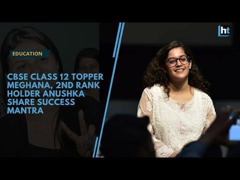 CBSE Class 12 topper Meghana Srivastava, 2nd rank holder Anoushka Chandra share success mantra