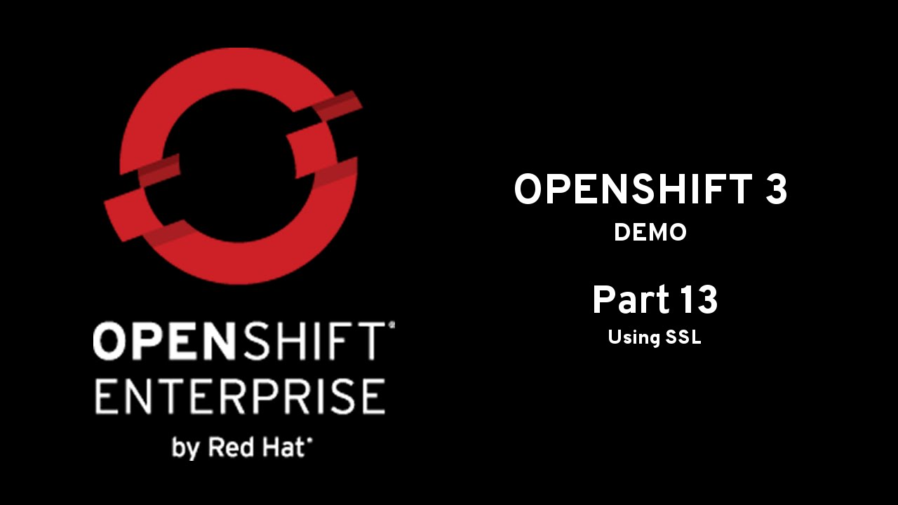 OpenShift Demo Part 13: Using SSL – Red Hat OpenShift Blog