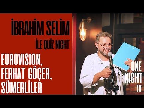 İbrahim Selim İle Quiz Night - 3 (Bölüm 4) – Eurovision, Ferhat Göçer, Sümerliler