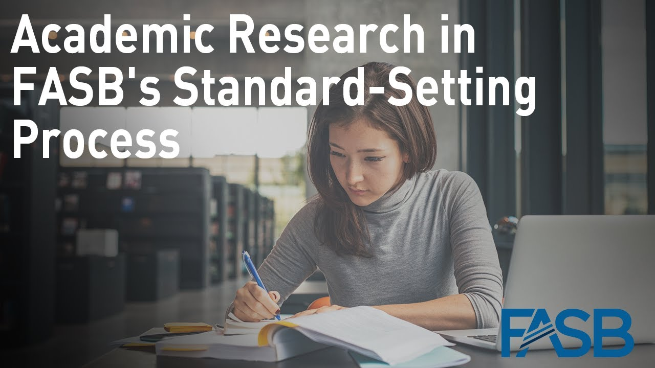 fasb and the standard setting process The critical task of setting account standards in the world's most dynamic economy is the responsibility of the financial accounting standards board (fasb) for most of the 19th and 20th.