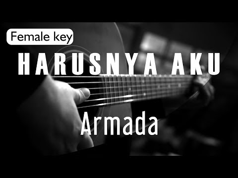 Harusnya Aku - Armada Female Key ( Acoustic Karaoke )