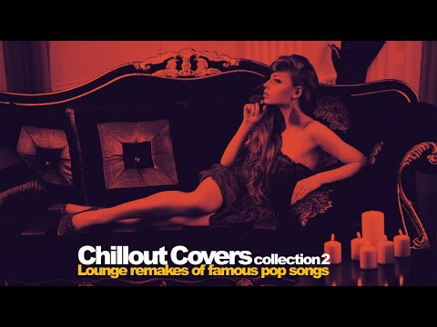 Chillout Covers Collection vol. 2 Top Lounge Relax music