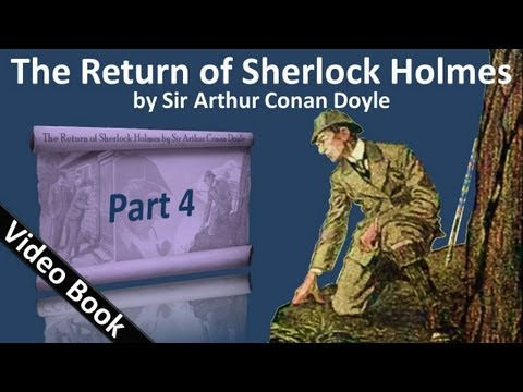 Part 4 - The Return of Sherlock Holmes Audiobook by Sir Arthur Conan Doyle (Adventures 09-11)