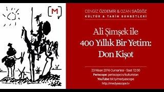 Ali Şimşek ile 400 yıllık bir yetim : Don Kişot  KTS #18