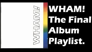 WHAM - The Final (1986) Full Album Playlist| By MyCDMusic