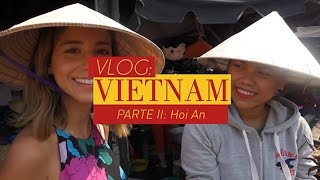 VLOG Vietnam Parte 2: Hoi An