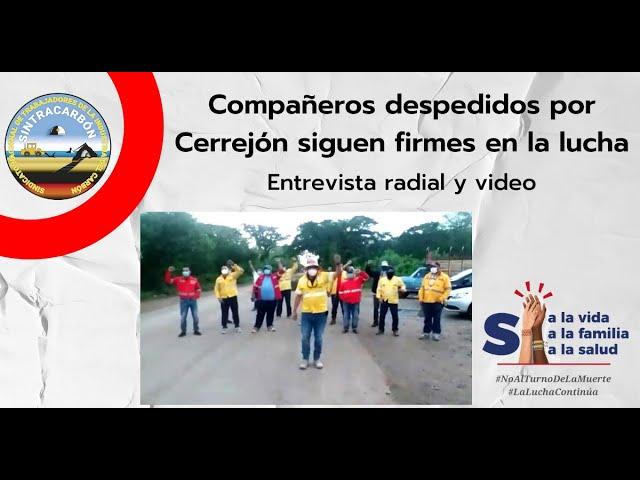 Compañeros despedidos por Cerrejón siguen firmes en la lucha