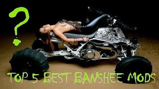 Top 5 BEST YAMAHA BANSHEE MODS!!!!