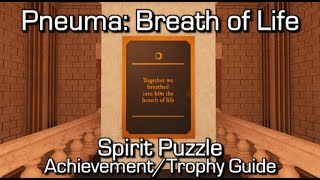 Pneuma: Breath of Life - Spirit Puzzle - Spirit Achievement/Trophy Guide
