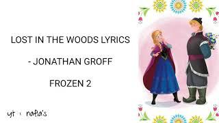 LOST IN THE WOODS FROZEN 2 LYRICS -JONATHAN GROFF