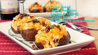 Twice Baked Potato Supreme | Loaded & Topped With A Burst Of Flavor's With Italian Sausage