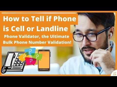 How To Tell If Phone Is Cell Or Landline. Phone Validator, The Ultimate Bulk Phone Number Validation