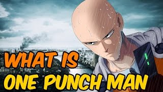 What is - One Punch Man [ワンパンマン]