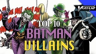 The 10 Best Batman Villains!