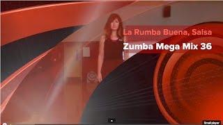 La Rumba Buena, Zumba Salsa - Mega Mix 36