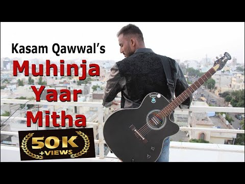Muhinja Yaar Mitha | Kasam Qawwal | Sindhi Kalam | Sindhi Song | Full HD | Official Video