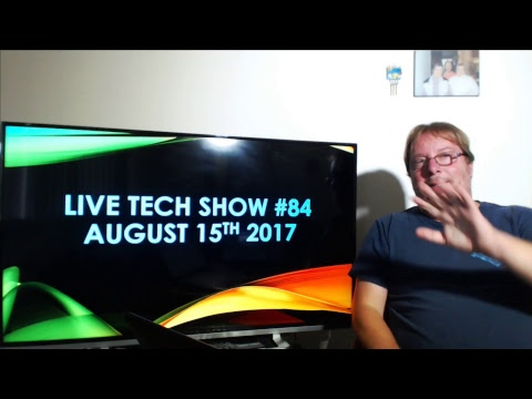 Live Tech show #84 Your Questions My Answers August 15th  2017