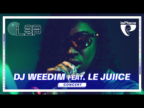 Youtube: DJ Weedim ft. Le Juiice (live) @ La Place | L2P Convention